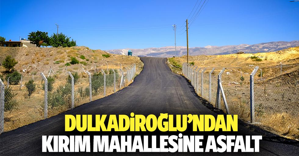 Dulkadiroğlu'ndan Kırım mahallesine asfalt