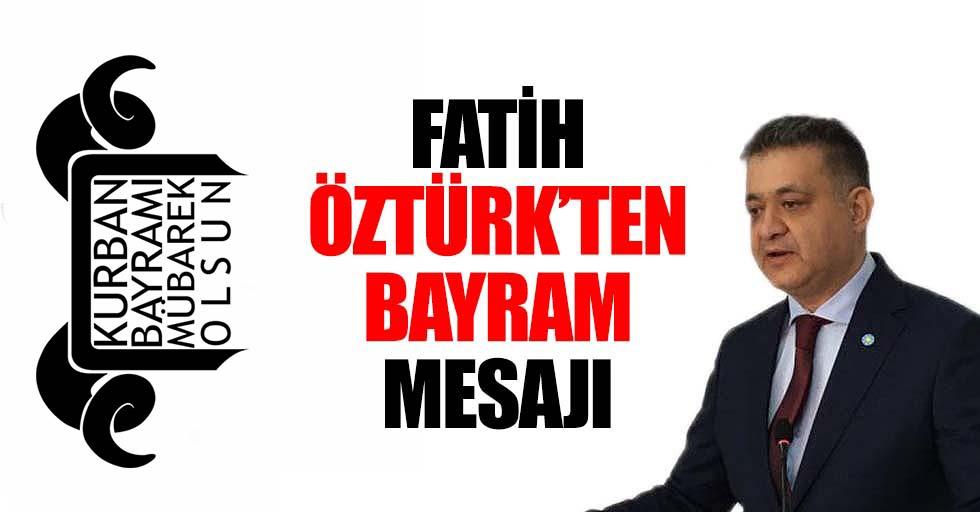 İyi Parti İlçe Başkanı Fatih Öztürk'ten Kurban Bayramı Mesajı