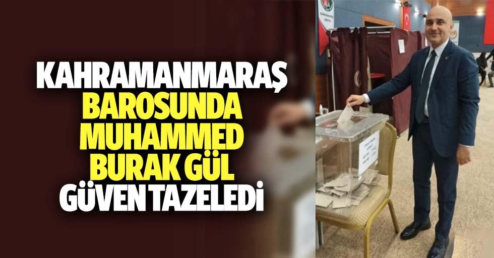 Kahramanmaraş barosunda Muhammed Burak Gül, güven tazeledi