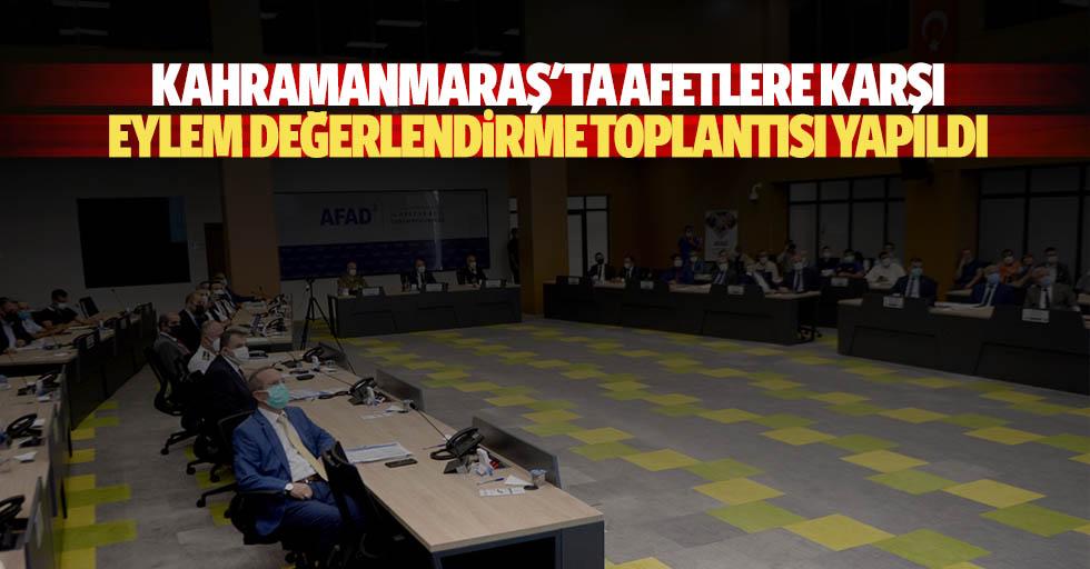 Kahramanmaraş'ta afetlere karşı eylem değerlendirme toplantısı yapıldı