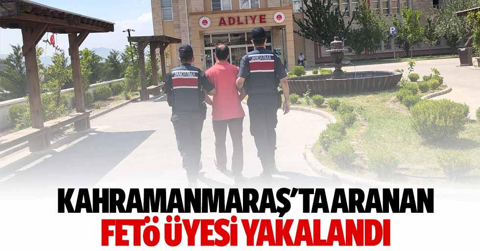 Kahramanmaraş'ta aranan FETÖ üyesi yakalandı