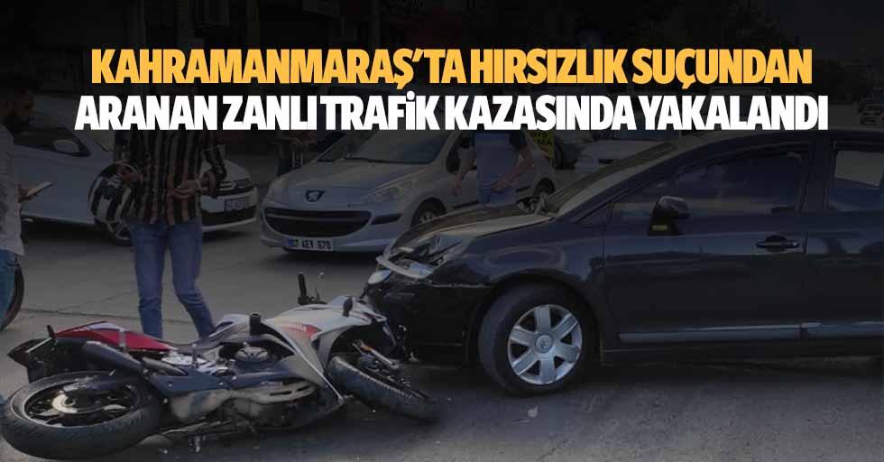 Kahramanmaraş'ta Hırsızlık Suçundan Aranan Zanlı Trafik Kazasında Yakalandı