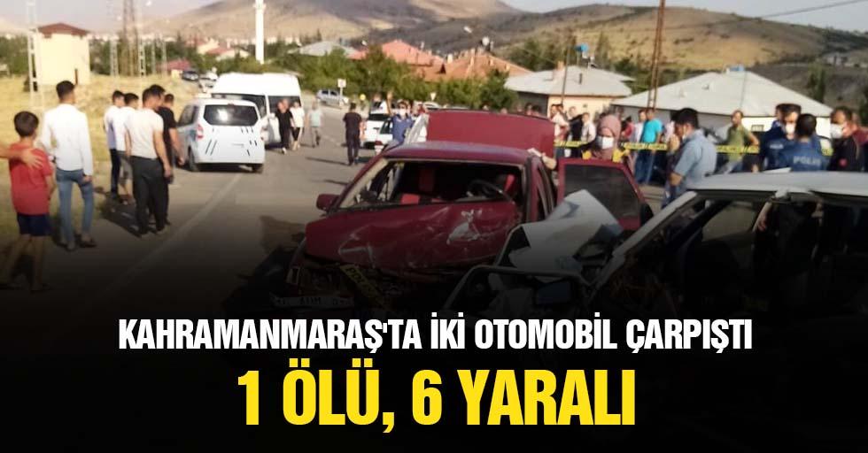 Kahramanmaraş'ta İki Otomobil Çarpıştı: 1 Ölü, 6 Yaralı