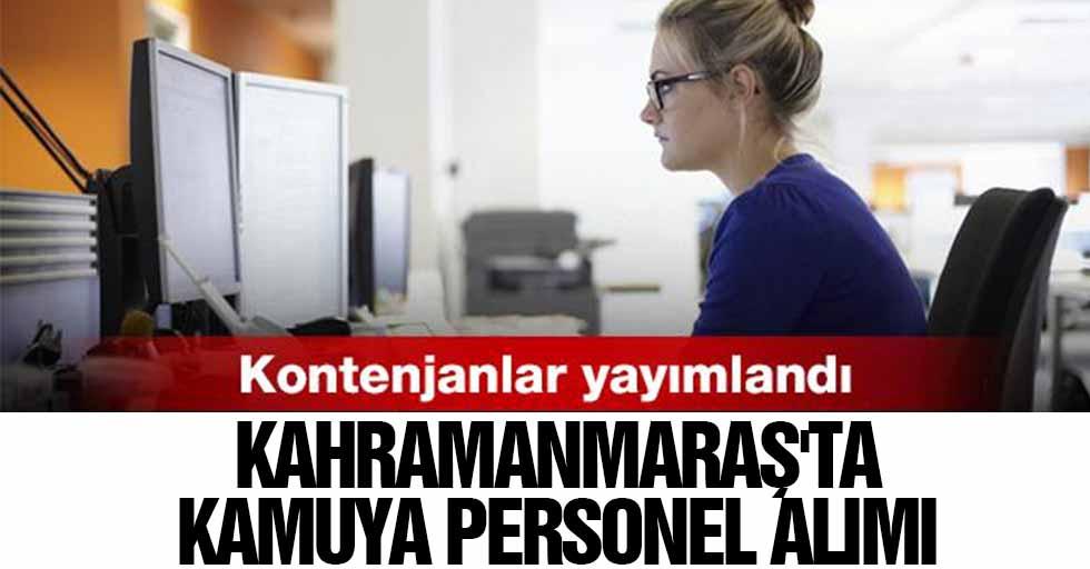 Kahramanmaraş'ta kamuya personel alımı