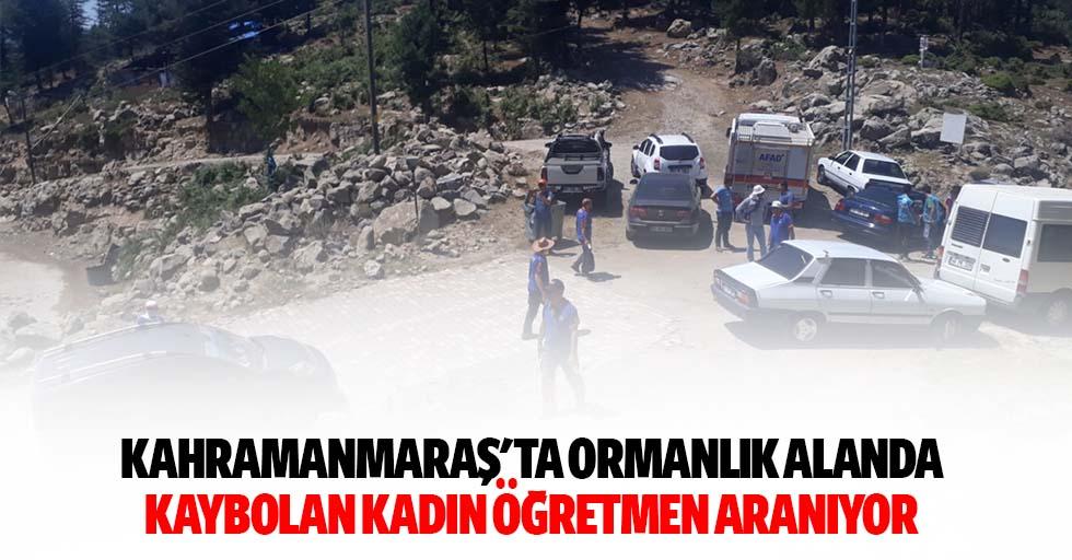 Kahramanmaraş'ta ormanlık alanda kaybolan kadın öğretmen aranıyor
