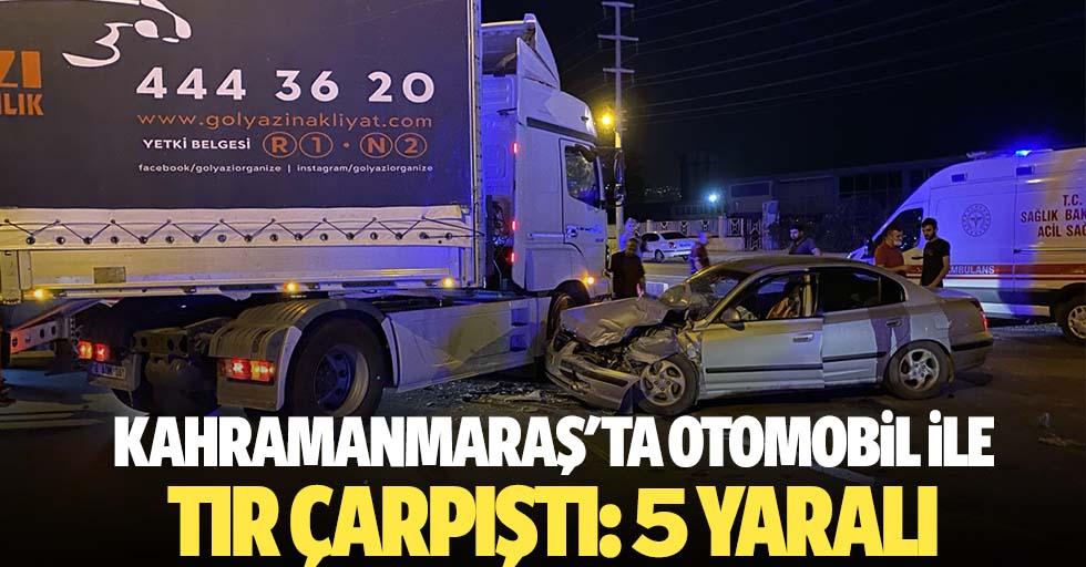 Kahramanmaraş'ta Otomobil İle Tır Çarpıştı: 5 Yaralı
