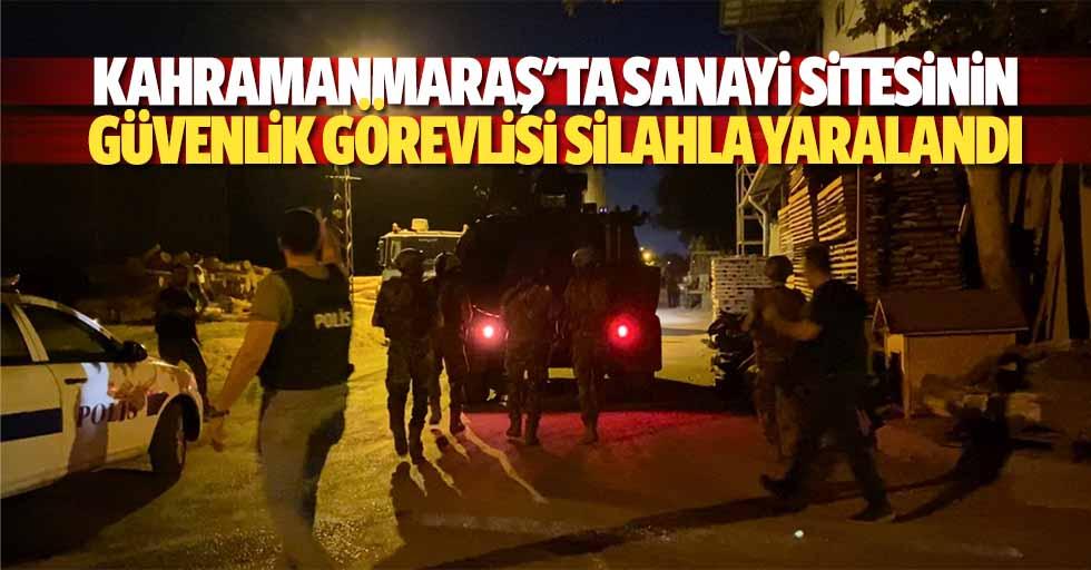 Kahramanmaraş'ta sanayi sitesinin güvenlik görevlisi silahla yaralandı