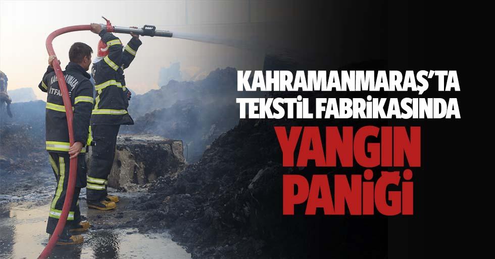Kahramanmaraş'ta tekstil fabrikasında yangın paniği