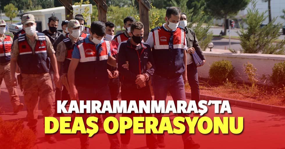 Kahramanmaraş'ta terör örgütü DEAŞ operasyonu