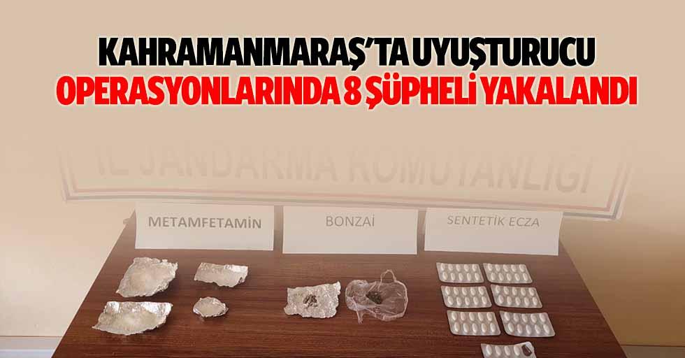 Kahramanmaraş'ta uyuşturucu operasyonlarında 8 şüpheli yakalandı