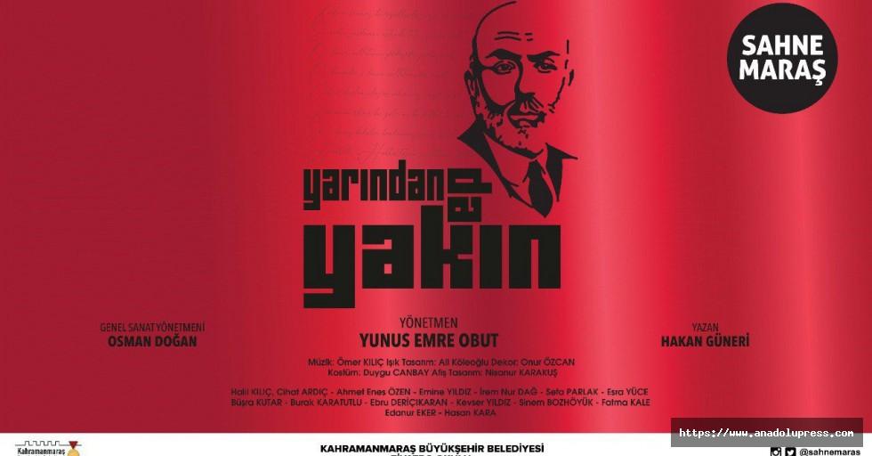 Kahramanmaraş'ta 'yarından da yakın' tiyatro oyunu sahnelenecek