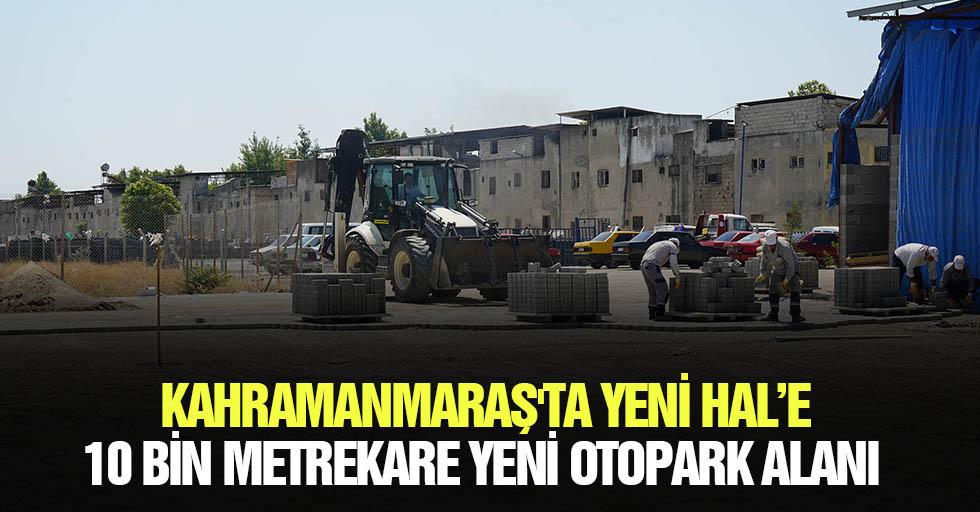 Kahramanmaraş'ta Yeni Hal'e 10 Bin Metrekare Yeni Otopark Alanı