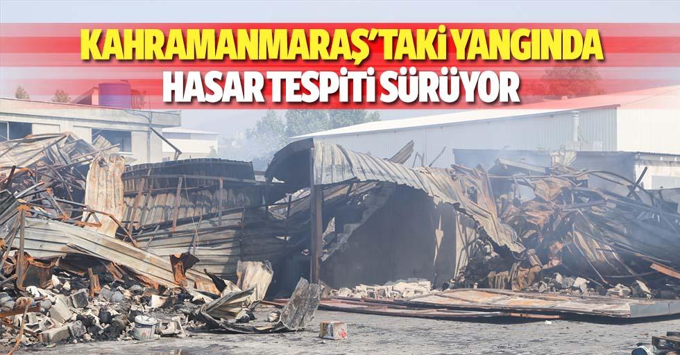Kahramanmaraş'taki yangında hasar tespiti sürüyor