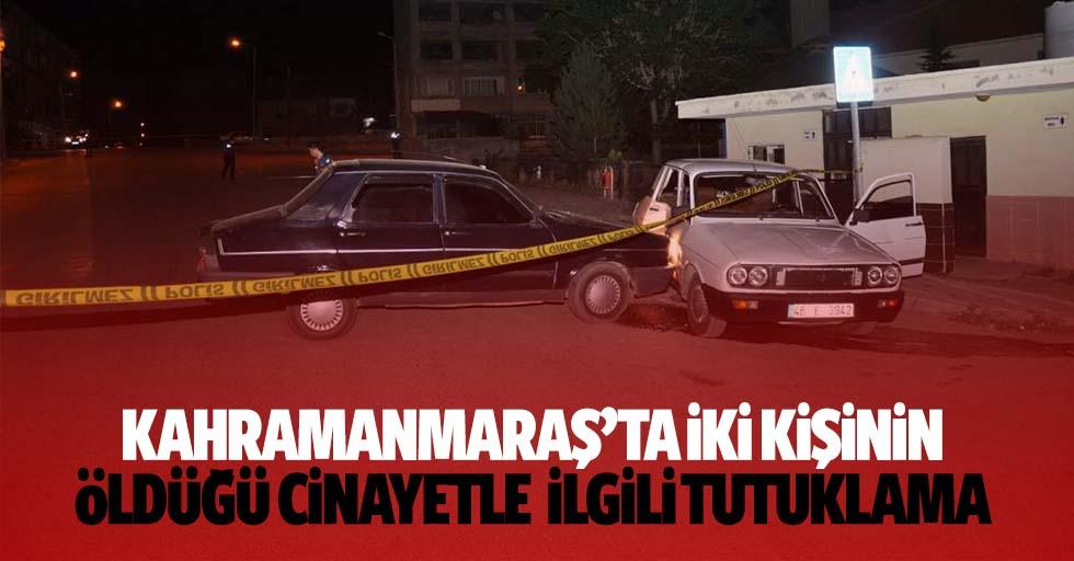 Kahramanmaraş'ta 2 kişinin öldüğü cinayetle ilgili tutuklama