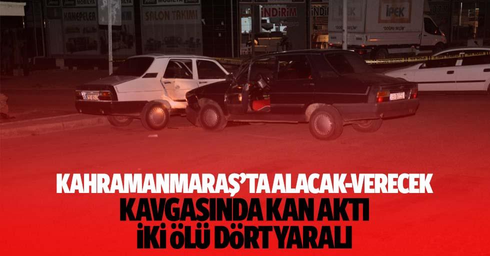 Kahramanmaraş'ta alacak-verecek kavgasında kan aktı: 2 ölü 4 yaralı