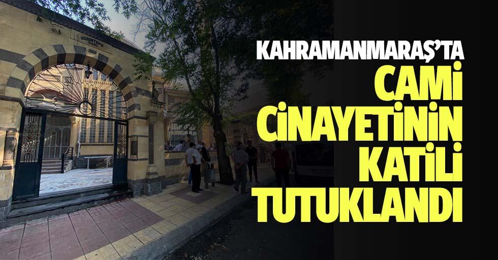 Kahramanmaraş'ta Cami Cinayetinin Katili Tutuklandı