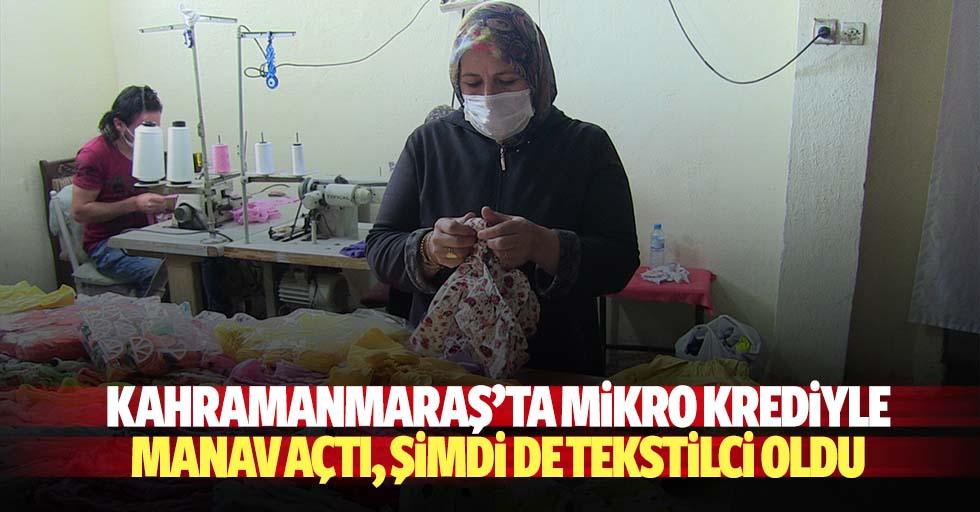 Kahramanmaraş'ta mikro krediyle manav açtı, şimdi de tekstilci oldu