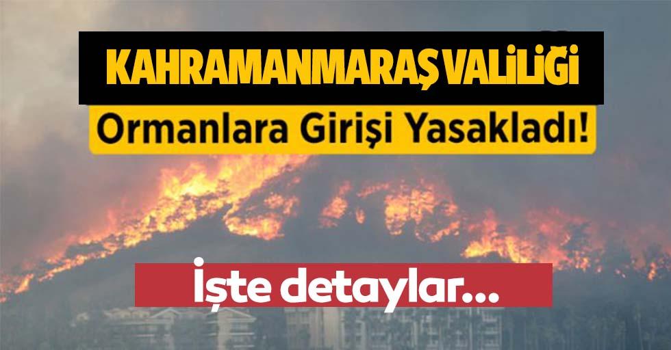 Kahramanmaraş'ta ormanlara giriş yasaklandı