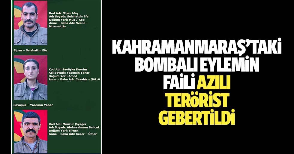 Kahramanmaraş'taki bombalı eylemin faili azılı terörist gebertildi