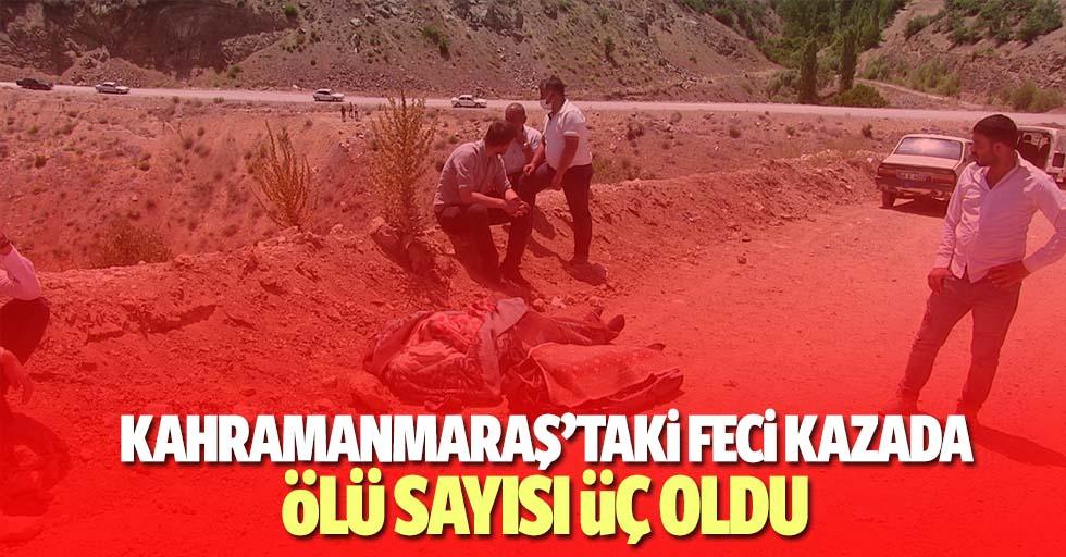 Kahramanmaraş'taki feci kazada ölü sayısı 3 oldu