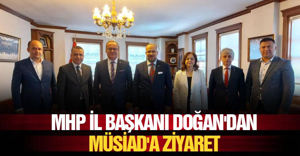 MHP İl Başkanı Doğan'dan MÜSİAD'a ziyaret