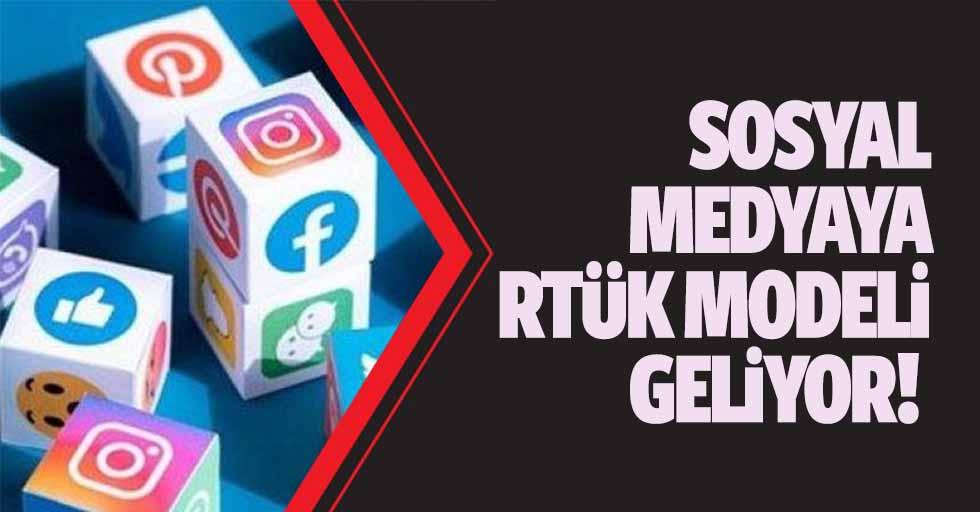 Sosyal medyaya RTÜK modeli geliyor!