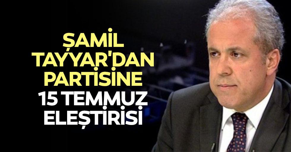 Tayyar'dan Partisine15 Temmuz Eleştirisi