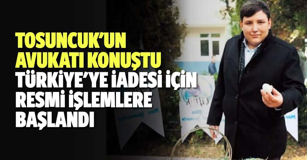 Tosuncuk'un Avukatı Konuştu: Türkiye'ye İadesi İçin Resmi İşlemlere Başlandı