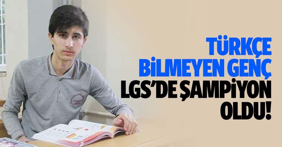 Türkçe bilmeyen genç LGS'de şampiyon oldu!