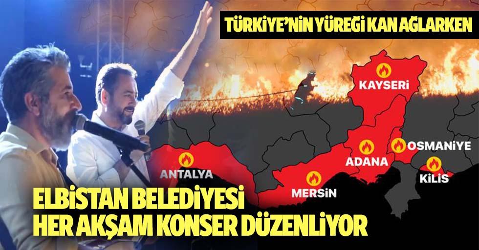 Türkiye'nin yüreği kan ağlarken Elbistan belediyesi her akşam konser düzenliyor