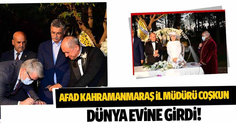 AFAD Kahramanmaraş İl Müdürü Coşkun dünya evine girdi