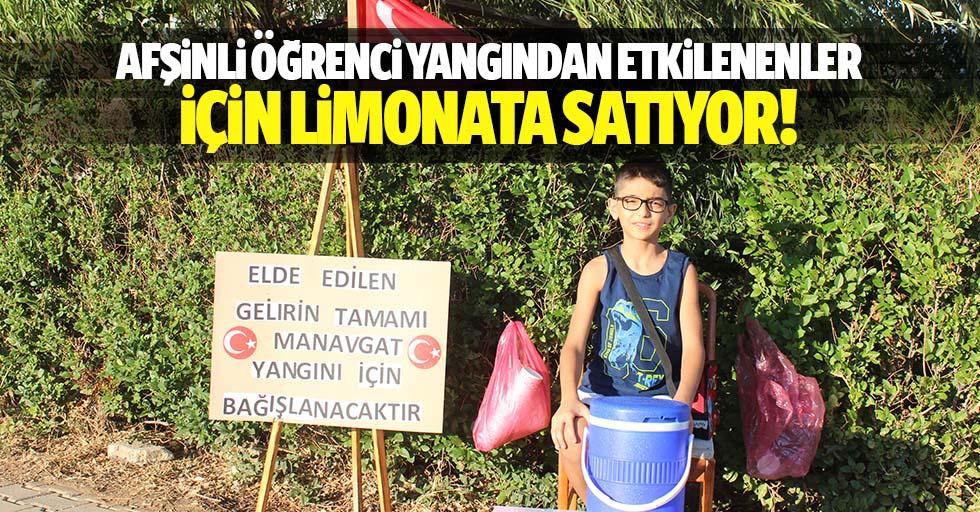 Afşinli öğrenci yangından etkilenenler için limonata satıyor!