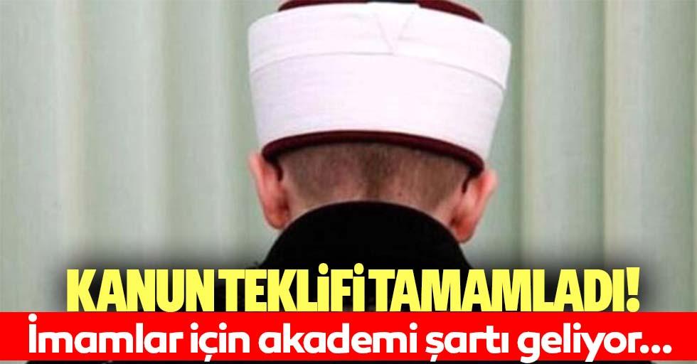 AK Parti kanun teklifini tamamladı! İmamlara 'akademi' şartı geliyor