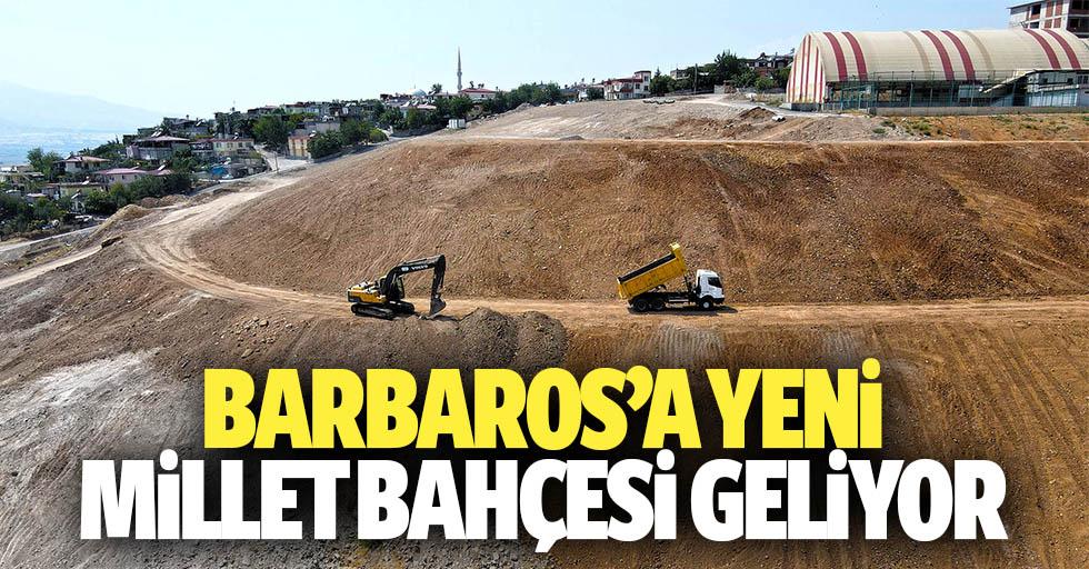 Barbaros'a yeni millet bahçesi geliyor