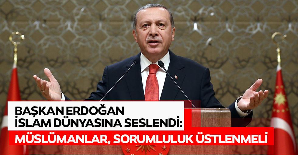 Başkan Erdoğan İslam Dünyasına Seslendi: Müslümanlar, Sorumluluk Üstlenmeli