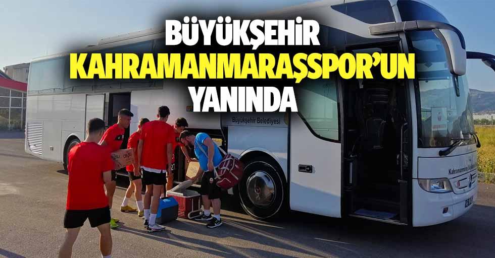 Büyükşehir Kahramanmaraşspor'un Yanında