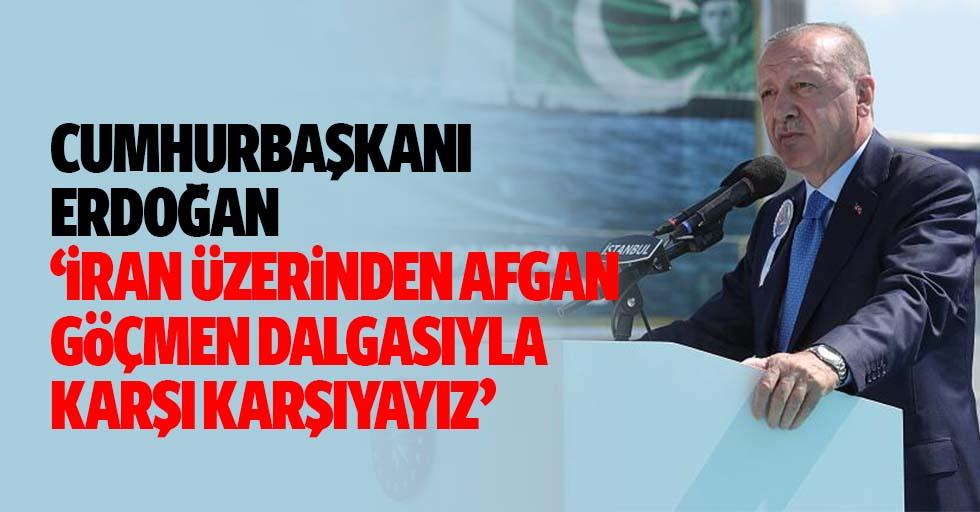 Cumhurbaşkanı Erdoğan, 'İran üzerinden Afgan göçmen dalgasıyla karşı karşıyayız'