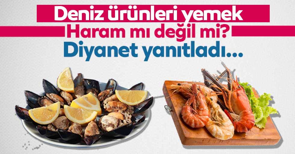 'Deniz ürünleri yemek haram mı?' Diyanet'ten açıklama