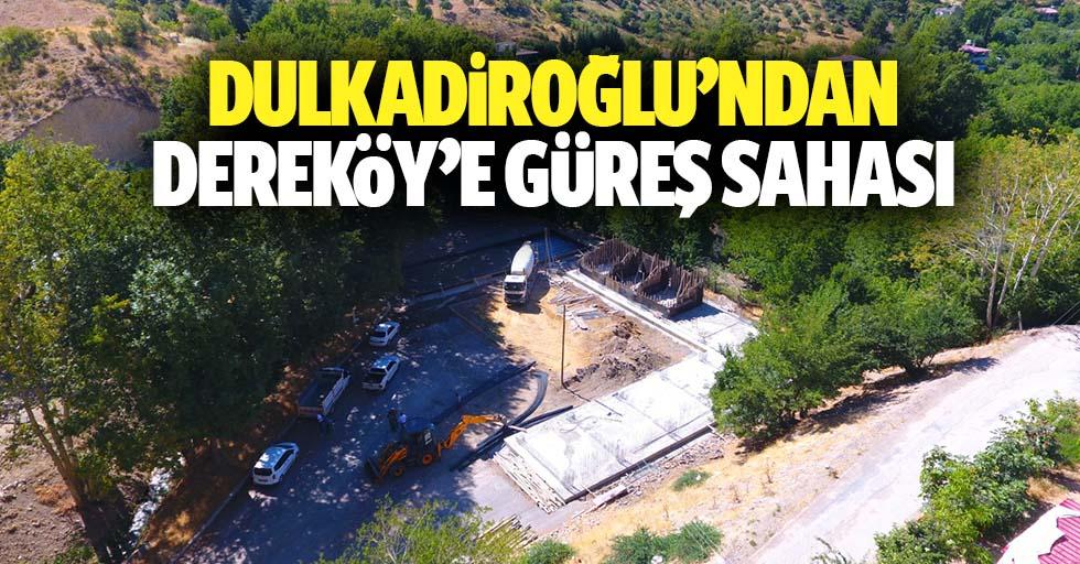 Dulkadiroğlu'ndan Dereköy'e Güreş Sahası