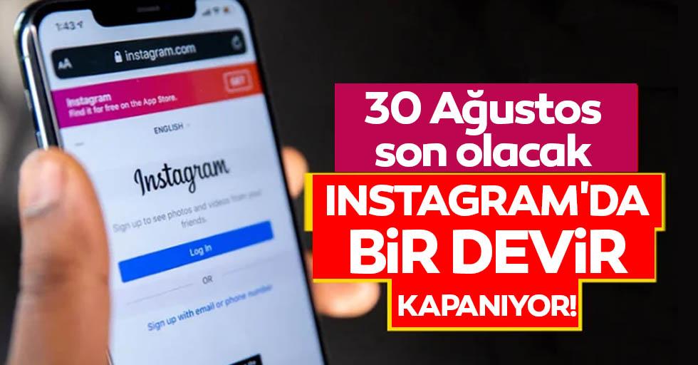 Instagram'da bir devir kapanıyor!