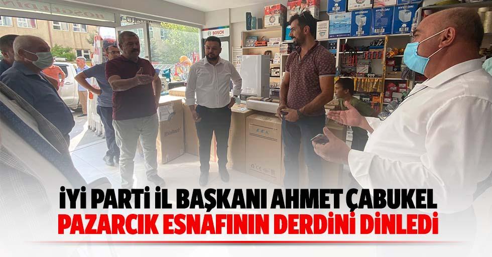 İyi Parti İl Başkanı Ahmet Çabukel Pazarcık Esnafının Derdini Dinledi
