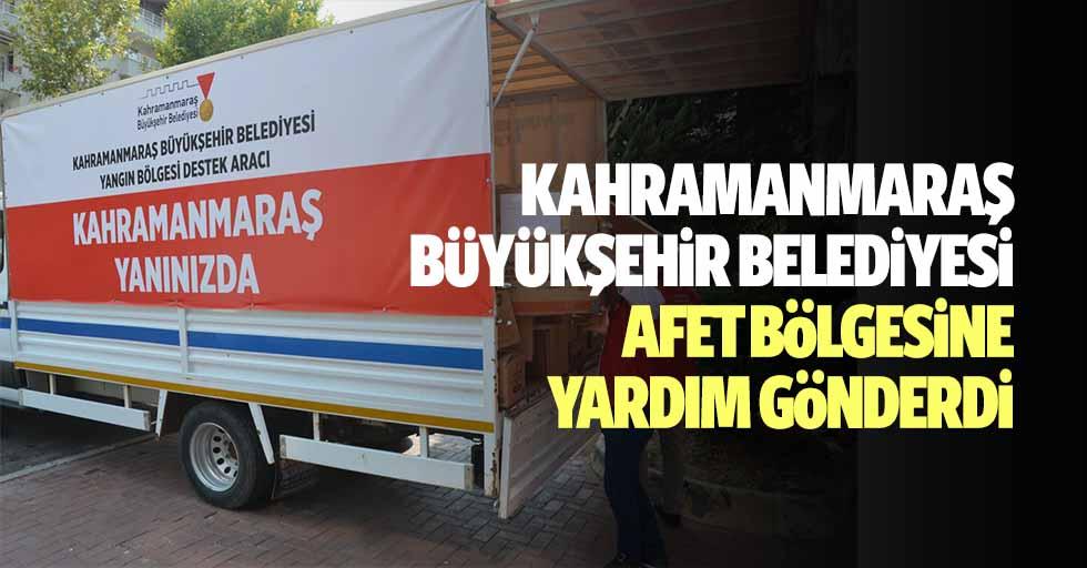 Kahramanmaraş Büyükşehir Belediyesi afet bölgesine yardım gönderdi