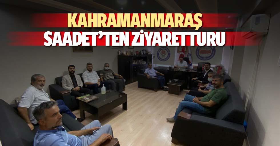 Kahramanmaraş Saadet'ten ziyaret turu
