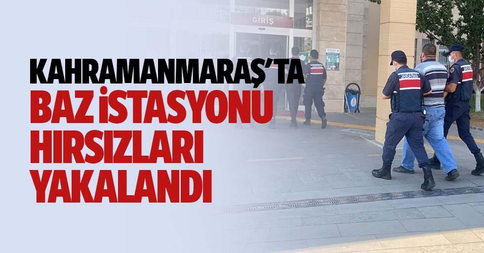 Kahramanmaraş'ta baz istasyonu hırsızları yakalandı
