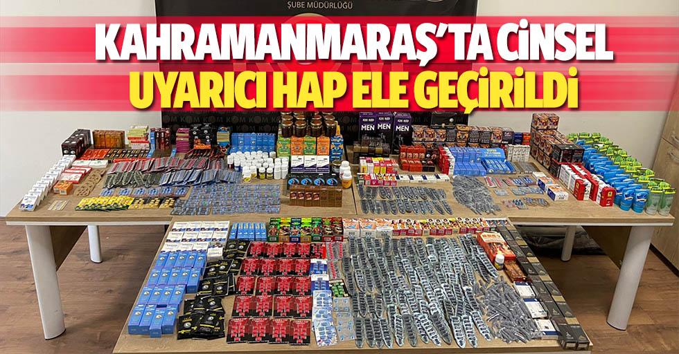 Kahramanmaraş'ta cinsel uyarıcı hap ele geçirildi