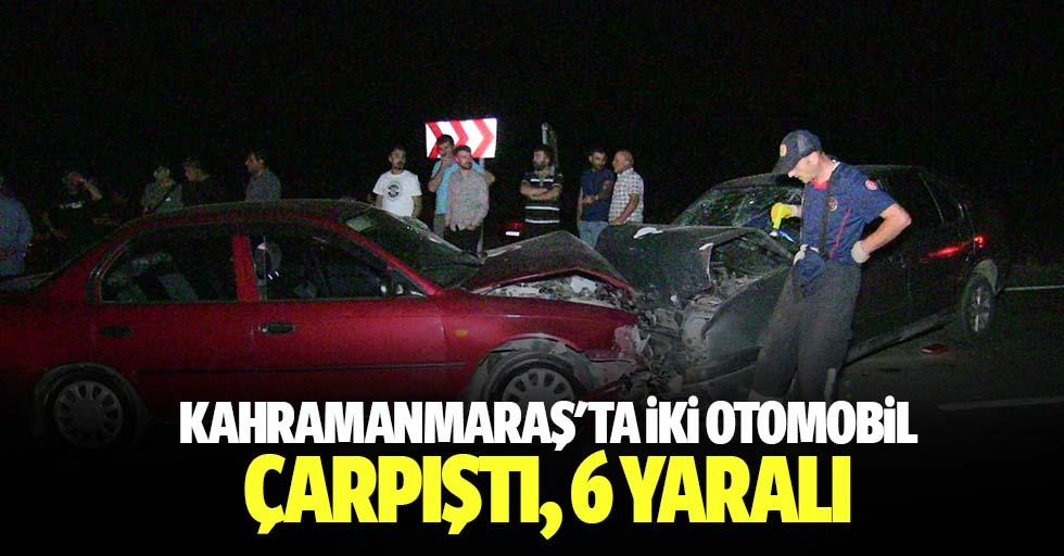 Kahramanmaraş'ta iki otomobil çarpıştı, 6 yaralı
