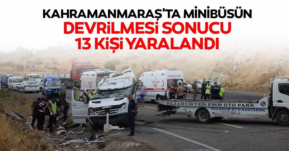 Kahramanmaraş'ta minibüsün devrilmesi sonucu 13 kişi yaralandı
