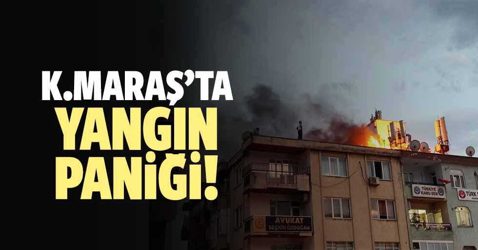 Kahramanmaraş'ta yangın paniği