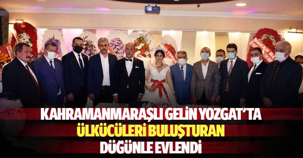 Kahramanmaraşlı gelin Yozgat'ta ülkücüleri buluşturan düğünle evlendi
