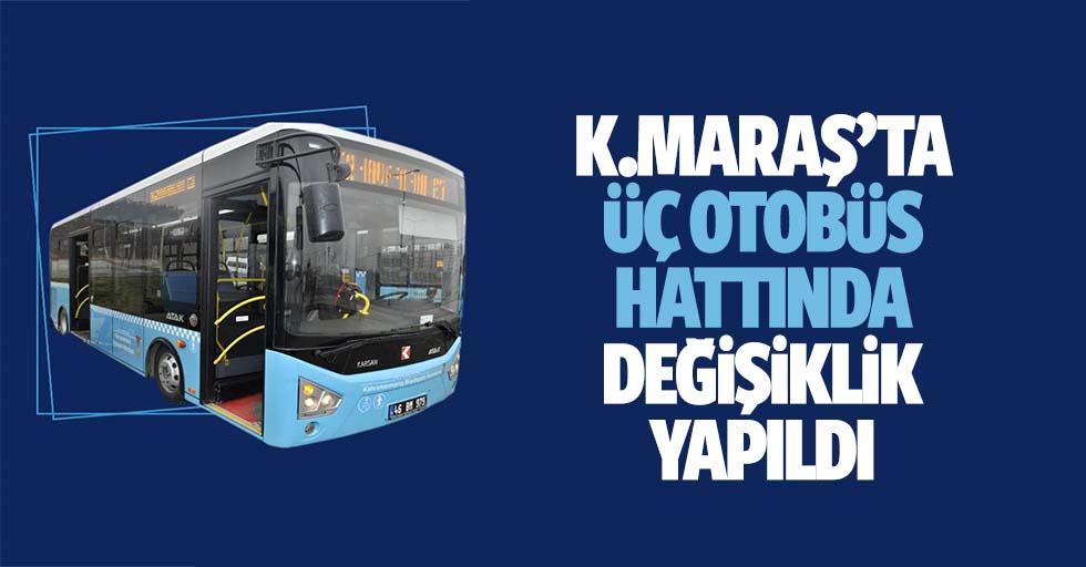 Kahramanmaraş'ta üç otobüs hattında değişiklik yapıldı